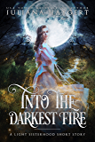 Into the Darkest Fire