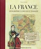 France, géographie curieuse et insolite