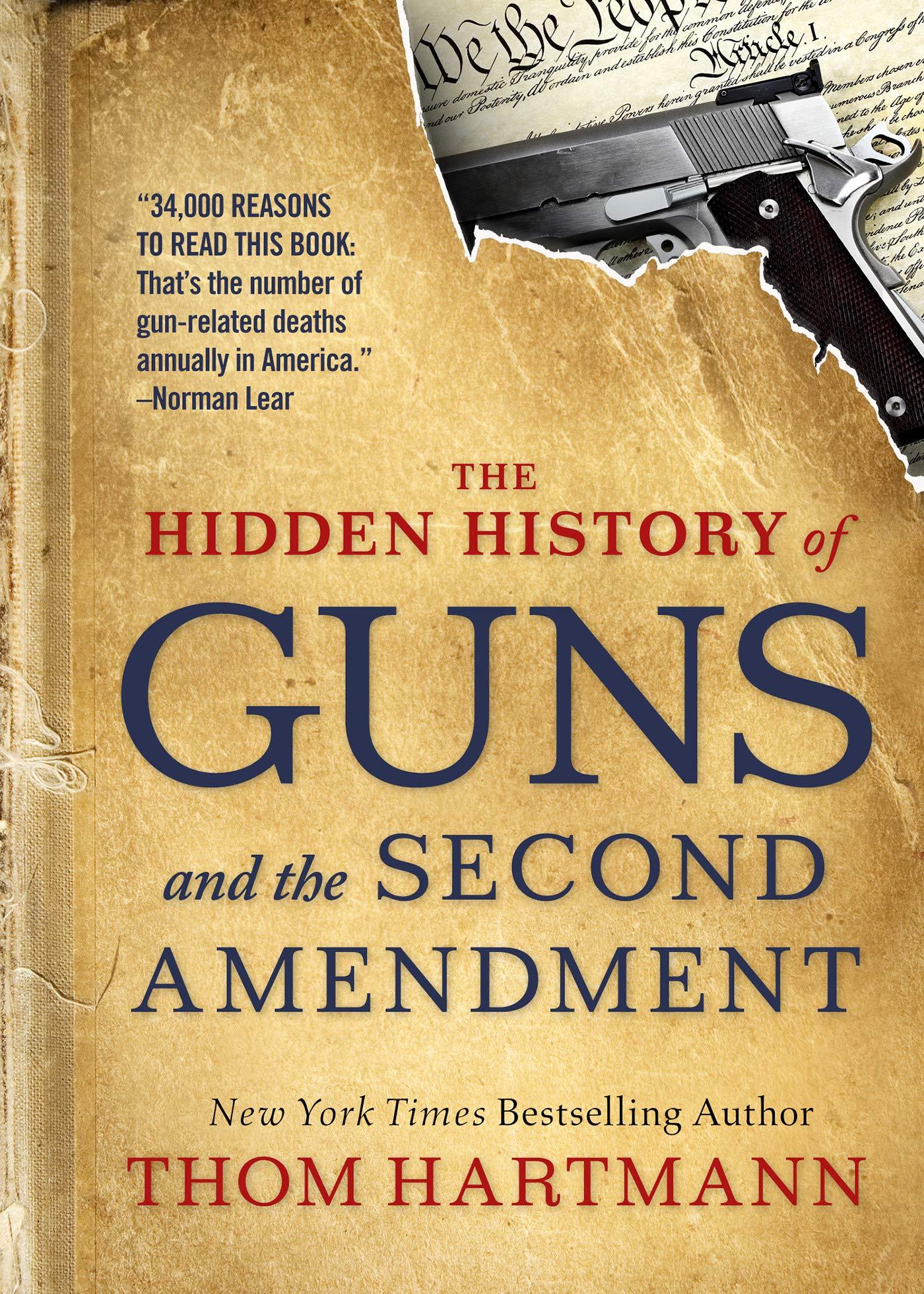 The Hidden History of Guns and the Second Amendment (The
