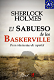 El sabueso de los Baskerville para estudiantes de español. Libro de lectura. Nivel A1. Principiantes: The hound of the Baskervilles for Spanish learners. ... Level A1. Beginners. (Read in Spanish nº 2)