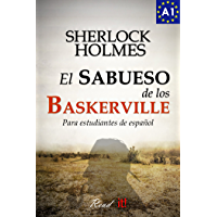 El sabueso de los Baskerville para estudiantes de español. Libro de lectura. Nivel A1. Principiantes: The hound of the…
