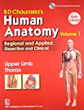 BD Chaurasia's Human Anatomy: Vol. 1: Upper Limb Thorax