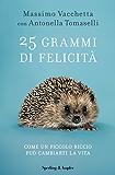 25 grammi di felicità (Italian Edition)
