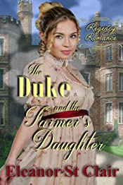 Regency Romance: The Duke and the Farmer's Daughter: Clean and Wholesome Historical Romance