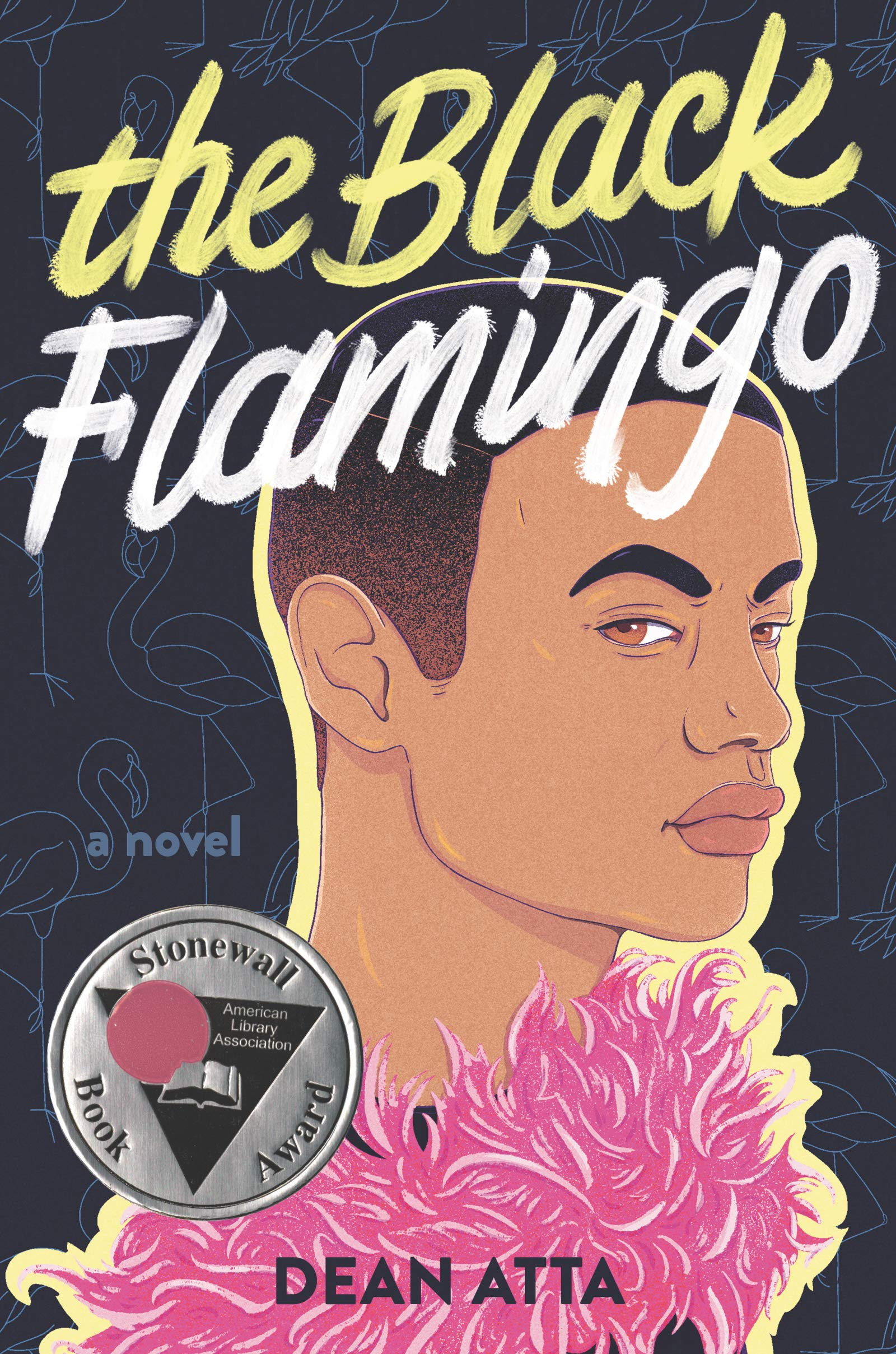 The Black Flamingo: Atta, Dean: 9780062990297: Books - Amazon.ca