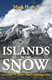Islands in the Snow: A journey to explore Nepal's trekking peaks (Footsteps on the Mountain Diaries)