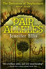 Pair Alleles (Derivatives of Displacement Book 4) Kindle Edition