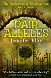 Pair Alleles (Derivatives of Displacement Book 4)