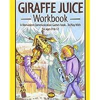 Giraffe Juice - Workbook: A Non Violent Communication Workbook
