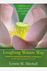 Laughing Waters Way - Guidebook and Journal for Self-Study and Meditation (With 10 Guided Meditation on CD) Spiral-bound