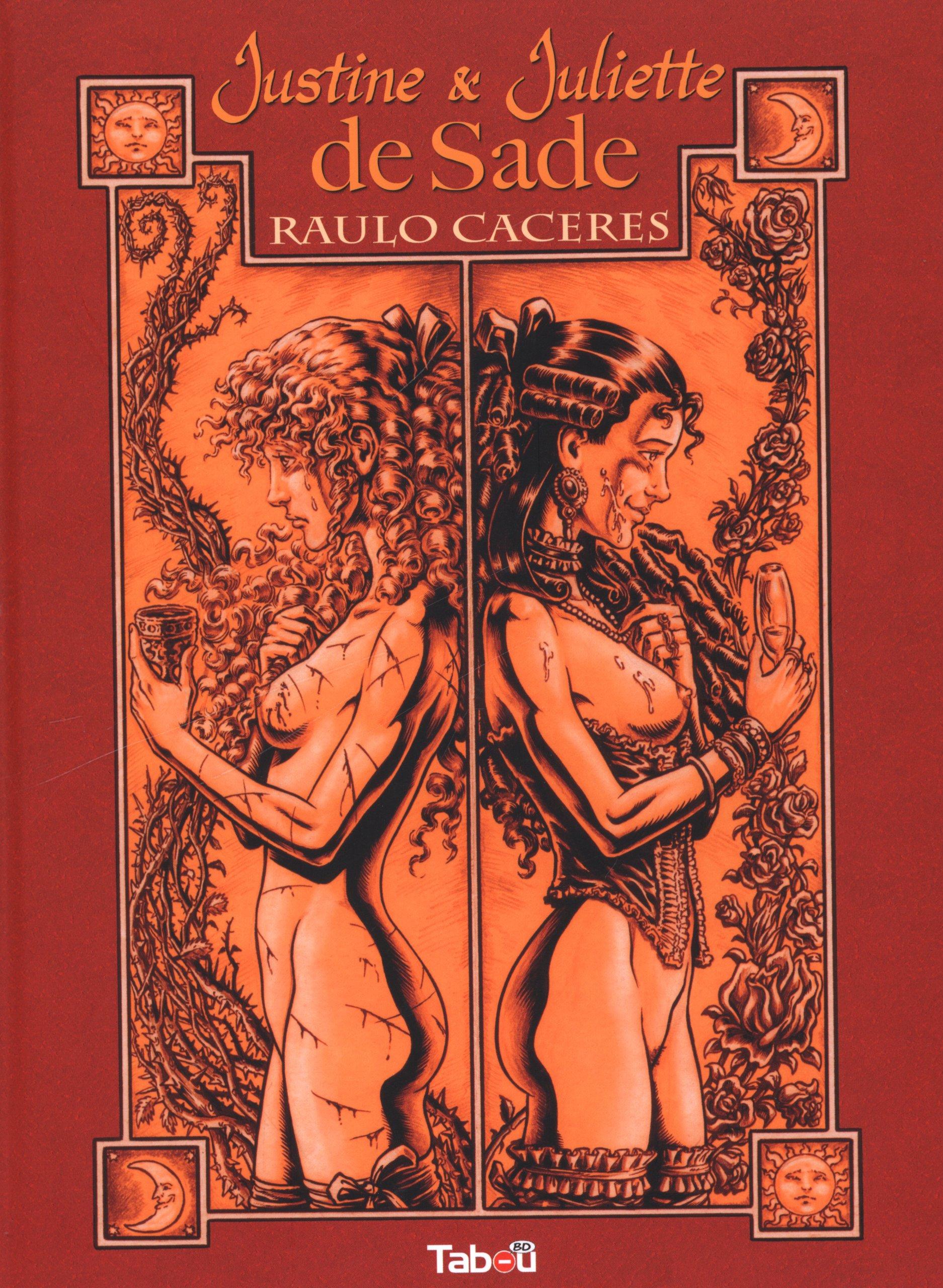 Justine et Juliette de Sade Album – 8 février 2013 Raulo Caceres Manon des Gryeux Tabou Editions 2359540572