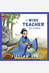 The Wise Teacher Of China: The Story Of Confucius - in English & Chinese (Heroes Of China Book 2) Kindle Edition