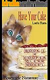 Have Your Cake, A Cooper Glenn Novel, Book III, Lori's Turn