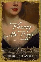 Pleasing Mr. Pepys Kindle Edition