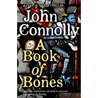 A Book of Bones: A Charlie Parker Thriller: 17.  From the No. 1 Bestselling Author of THE WOMAN IN THE WOODS (English Edition)
