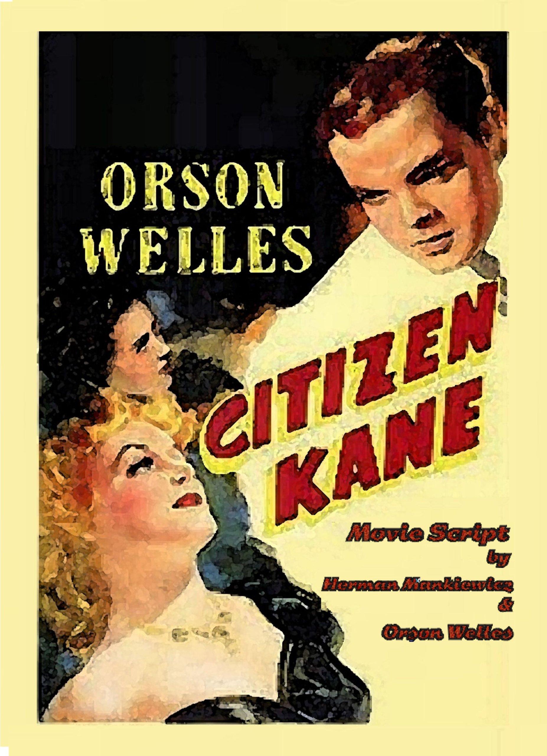 Read Online Citizen Kane Movie Shooting Script. By Herman J. Mankiewicz & Orson Welles pdf
