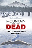 Mountain of the Dead: The Dyatlov Pass Incident (English Edition)