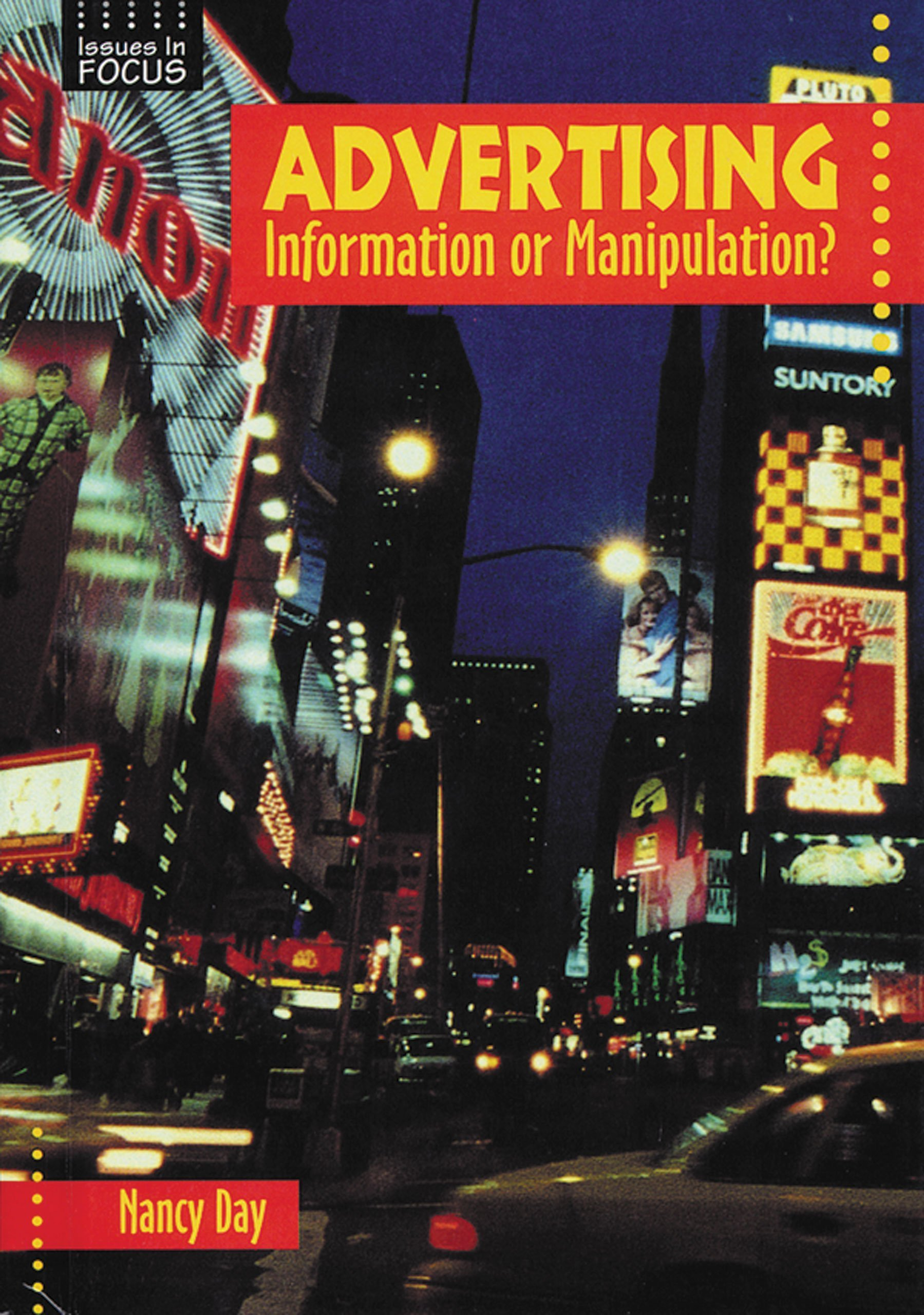 advertising information or manipulation issues in focus nancy advertising information or manipulation issues in focus nancy raines day 9780766011069 com books