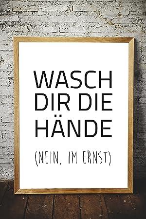 Papierschmiede Spruch Poster Motiv Wasch Dir Die Hande Nein Im