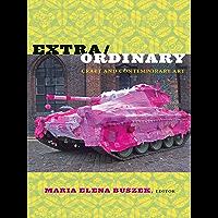 Extra/Ordinary: Craft and Contemporary Art