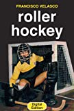 Roller Hockey (English Edition)