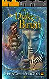 The Duke of Brun: Book 4 of the Glimmer Steel Saga (Ashrak and Chari's tale)