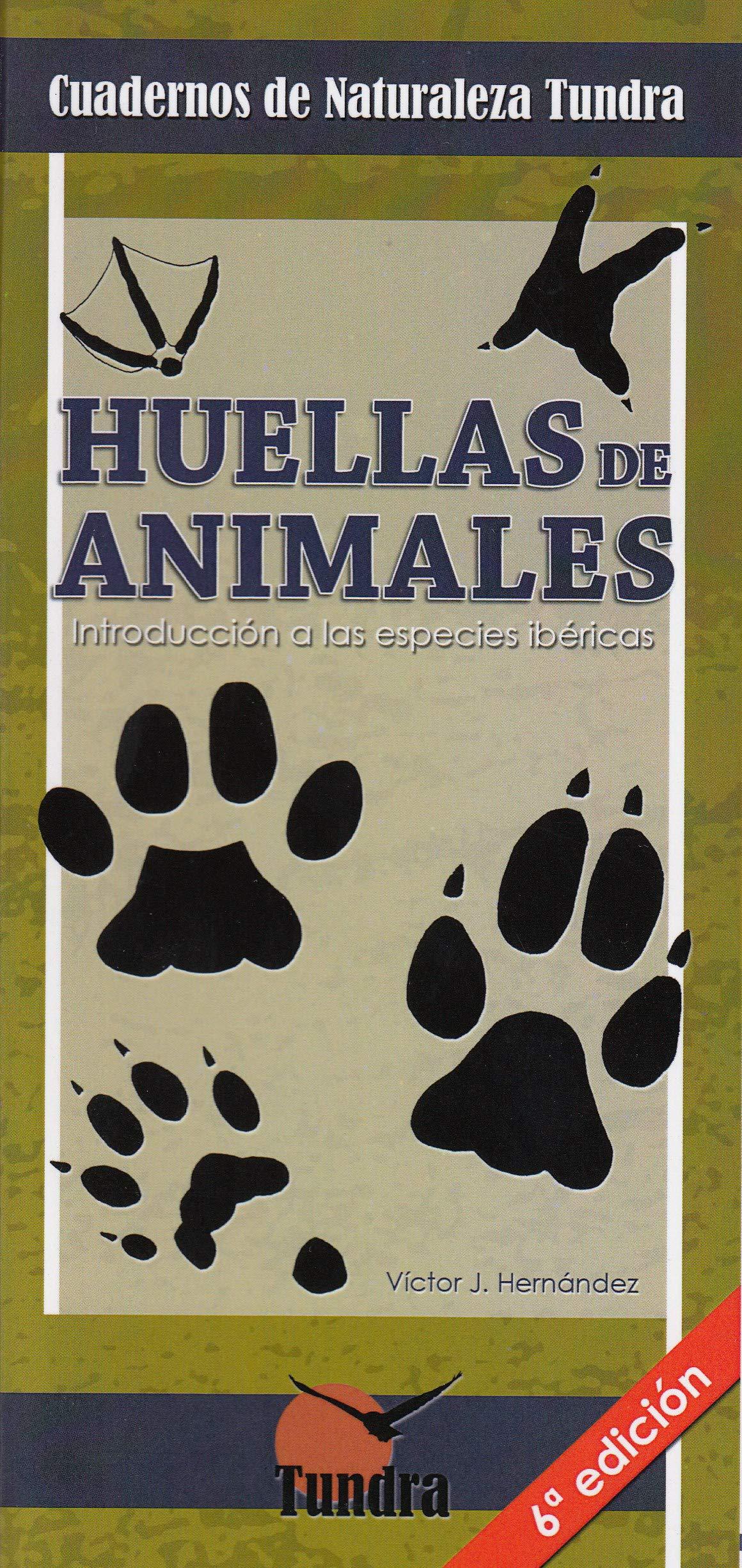 Huellas de animales 6ª ed. Introducción a las especies ibéricas: Amazon.es: Victor J. Hernández: Libros