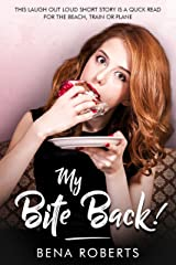 My Bite Back! Betrayal, manipulation and revenge (The Adventures of Louise Book 2) Kindle Edition