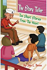 The Story Teller: Ten Short Stories from The heart Kindle Edition