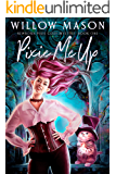 Pixie Me Up (Newborn Pixie Cozy Mystery Book 1)