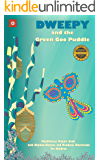 Dweepy and the Green Goo Puddle - Beloved Bedtime Stories for kids: Mindfulness Picture Book with Rhythm-Rhymes and Mandalas Illustration For Children (Mindful Kids 1)
