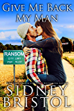 Give Me Back My Man: A Small Town Romance (The Love Barn Book 1)
