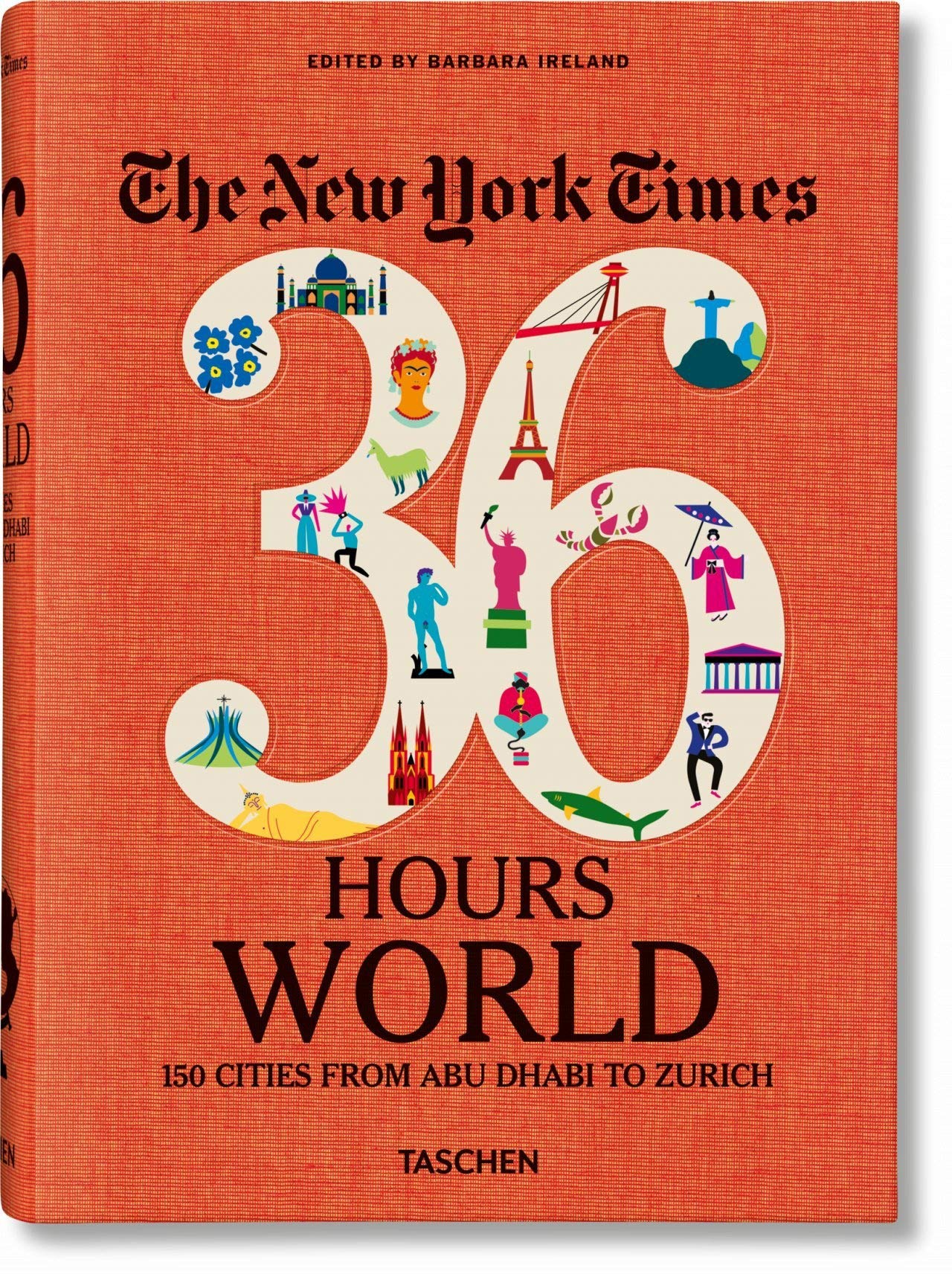 The New York Times: 36 Hours World, 150 Cities from Abu Dhabi to Zurich by INGRAM BOOK COMPANY