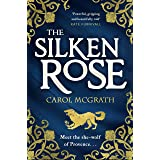 The Silken Rose: The spellbinding and completely gripping new story of England''s forgotten queen . . .