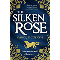 The Silken Rose: The spellbinding and completely gripping new story of England's forgotten queen . . .