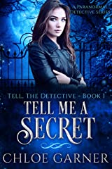 Tell Me A Secret: A Paranormal Detective Series (Tell, The Detective Book 1) Kindle Edition