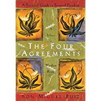 The Four Agreements: A Practical Guide to Personal Freedom (A Toltec Wisdom Book) (English Edition)