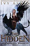 The Hidden: A Paranormal Shifter Romance (Shadowed Wings Book 1) (English Edition)