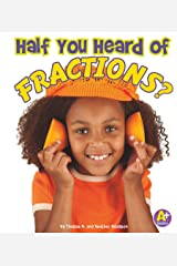 Half You Heard of Fractions? (Fun with Numbers) Kindle Edition