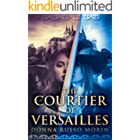 The Courtier of Versailles: Danger, Love, and Musketeers in 17th Century France