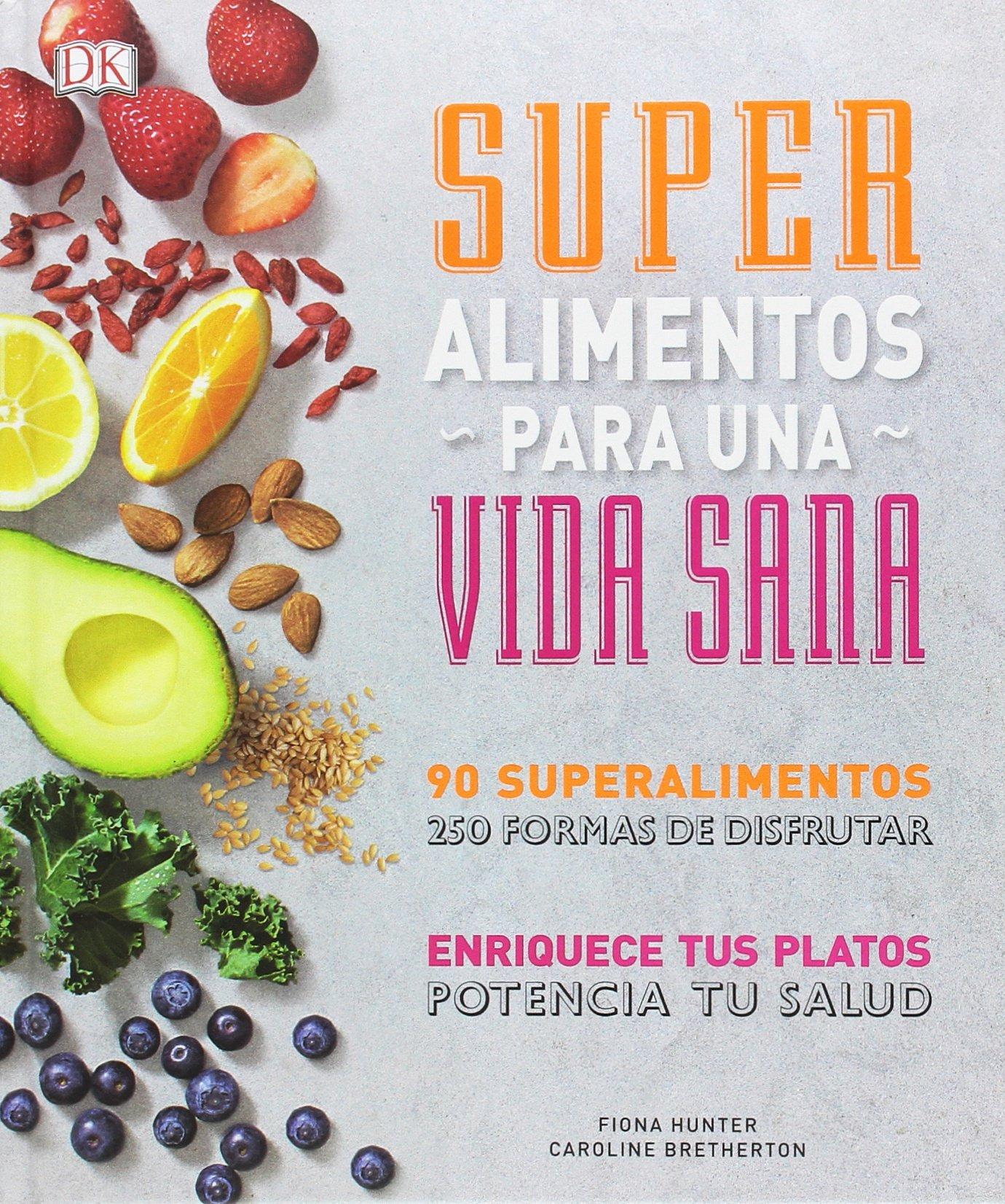 Superalimentos para una vida sana: Prólogo del Chef Gonzalo D ...