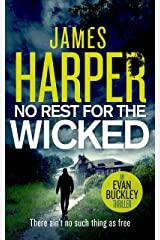 No Rest For The Wicked: An Evan Buckley Crime Thriller (Evan Buckley Thrillers Book 4) Kindle Edition