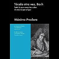 Tócala otra vez, Bach: Todo lo que necesita