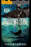 When Shadows Come
