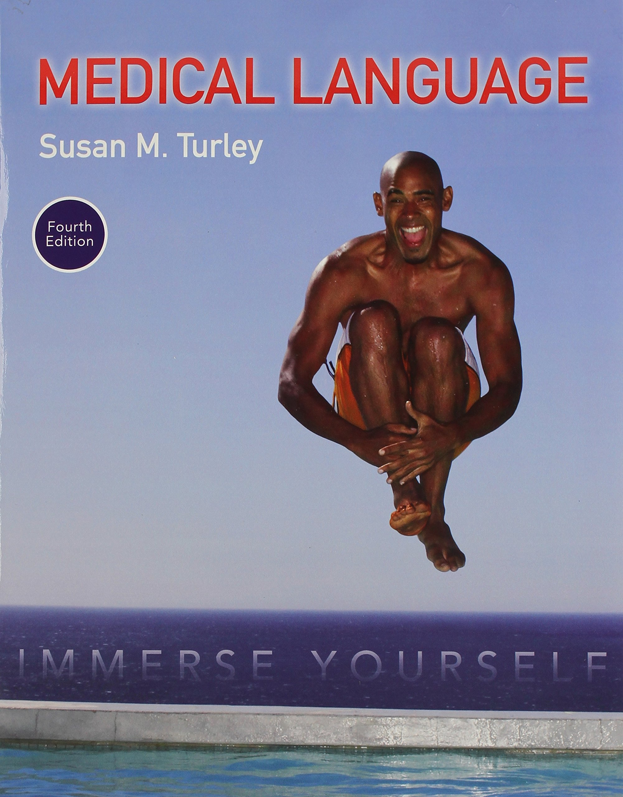Medical Language: Immerse Yourself PLUS MyLab Medical Terminology with Pearson eText -- Access Card Package (4th Edition) by Pearson