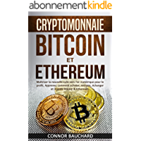CRYPTOMONNAIE: Bitcoin et Ethereum: Maîtriser la nouvelle ruée vers l'or numérique pour le profit. Apprenez comment acheter, extraire, échanger et investir Bitcoin & Ethereum.
