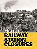 Atlas of Railway Station Closures
