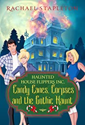 Candy Canes, Corpses and the Gothic Haunt (Haunted House Flippers Inc. Book 2)