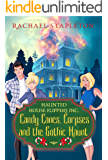 Candy Canes, Corpses and the Gothic Haunt: A Bohemian Lake Cozy Mystery (Haunted House Flippers Inc. Book 2)