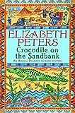 Crocodile on the Sandbank: Miss Marple crossed with Indiana Jones! (Amelia Peabody Book 1)